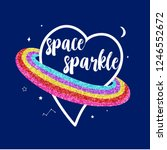 space sparkle slogan and heart... | Shutterstock .eps vector #1246552672