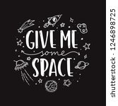 space theme doodle slogan. give ... | Shutterstock .eps vector #1246898725