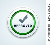 approved checkmark button...   Shutterstock .eps vector #1247665162