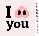 snout pig  i love you | Shutterstock .eps vector #1247859025