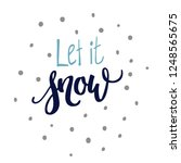 let it snow hand lettering and... | Shutterstock .eps vector #1248565675
