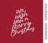 we wish you a merry christmas... | Shutterstock .eps vector #1249167415