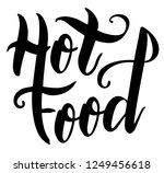 hot food. ink hand lettering.... | Shutterstock .eps vector #1249456618