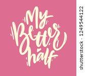 my better half. modern brush... | Shutterstock .eps vector #1249544122