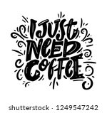 i just need coffee phrase hand... | Shutterstock .eps vector #1249547242