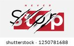 never stop slogan on red... | Shutterstock .eps vector #1250781688