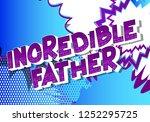 incredible father   vector... | Shutterstock .eps vector #1252295725