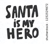santa is my hero sticker for... | Shutterstock .eps vector #1252529872