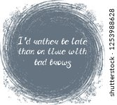 """illustration with quote """"i'd... 