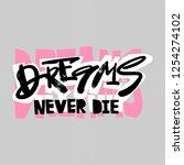 dreams never die slogan. funky... | Shutterstock .eps vector #1254274102