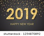 2019 happy new year gold text... | Shutterstock . vector #1254870892