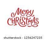 merry christmas hand lettering... | Shutterstock . vector #1256247235