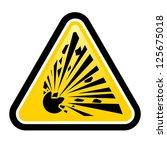 Explosive Hazard Sign. ...