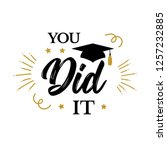 you did it. congrats graduates  ... | Shutterstock .eps vector #1257232885