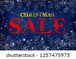christmas sale. sale... | Shutterstock . vector #1257475975