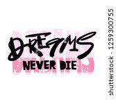 dreams never die slogan. funky... | Shutterstock .eps vector #1259300755