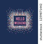 sequin slogan hello weekend... | Shutterstock .eps vector #1259871442