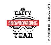 happy snowboarding year  ... | Shutterstock .eps vector #1260025345