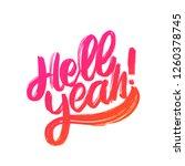 hell yeah. vector lettering. | Shutterstock .eps vector #1260378745