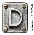 Old Metal Alphabet Letter D