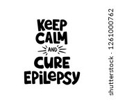 keep calm and cure epilepsy  ... | Shutterstock .eps vector #1261000762
