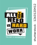 all you need is hard work ... | Shutterstock .eps vector #1263120412