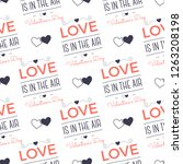 valenines day pattern. love is... | Shutterstock .eps vector #1263208198