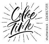 coffee time lettering.... | Shutterstock .eps vector #1263817255