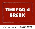 time for a break. inspirational ... | Shutterstock .eps vector #1264457872