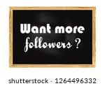 want more followers. blackboard ... | Shutterstock .eps vector #1264496332