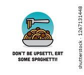don't be upsetti eat spaghetti... | Shutterstock .eps vector #1267131448
