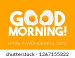good morning lettering vector... | Shutterstock .eps vector #1267155322