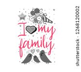 i love my family. slogan about... | Shutterstock .eps vector #1268120002