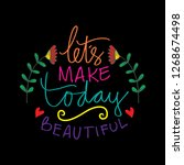 let's make today beautiful.... | Shutterstock .eps vector #1268674498