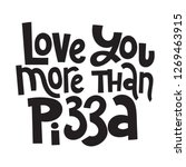 love you more than pizza  ... | Shutterstock .eps vector #1269463915