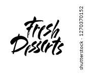 fresh desserts lettering sign.... | Shutterstock .eps vector #1270370152