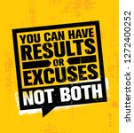 you can have results or excuses.... | Shutterstock .eps vector #1272400252