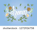 dream hand lettering. quote... | Shutterstock .eps vector #1272926758