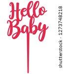 hello baby cake topper file... | Shutterstock .eps vector #1273748218