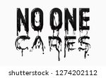 no one cares slogan black ink... | Shutterstock .eps vector #1274202112