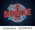 barbecue grill neon logo. bbq... | Shutterstock .eps vector #1274987872