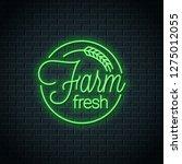 farm fresh neon logo. farm eco... | Shutterstock .eps vector #1275012055