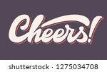 cheers vector hand letterd logo | Shutterstock .eps vector #1275034708