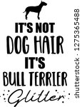it's not dog hair  it's bull... | Shutterstock .eps vector #1275365488