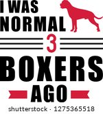 i was normal three boxers ago... | Shutterstock .eps vector #1275365518