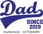 dad since 2019 father | Shutterstock .eps vector #1275366085