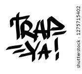 graffiti tag inscription trap... | Shutterstock .eps vector #1275715402