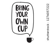 bring your own cup. vector... | Shutterstock .eps vector #1276057222