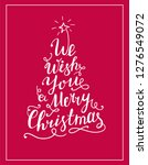 we wish you a merry christmas... | Shutterstock . vector #1276549072