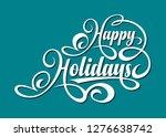 happy holidays calligraphic...   Shutterstock .eps vector #1276638742